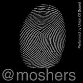 @Moshers by Union Of Sound