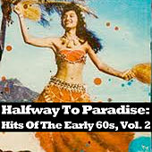 Halfway To Paradise: Hits Of The Early 60s, Vol. 2 von Various Artists