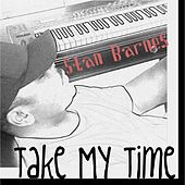 Take My Time by Stan Barnes