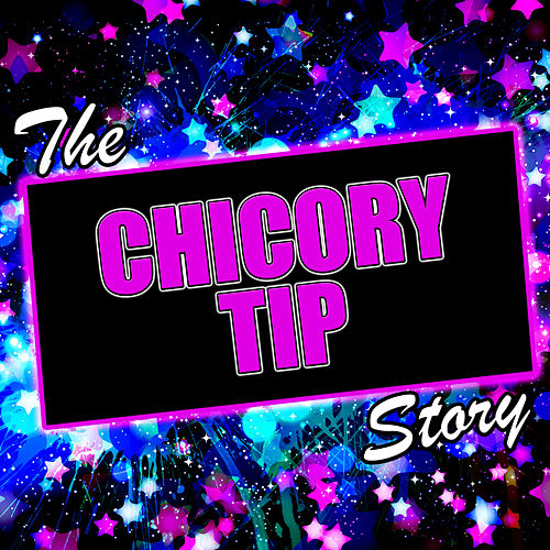 The Chicory Tip Story by Chicory Tip
