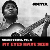 Classic Odetta, Vol. 2: My Eyes Have Seen by Odetta