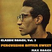 Classic Roach, Vol. 3: Percussion Bitter Sweet de Max Roach