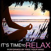 It's Time to Relax by Free Your Mind