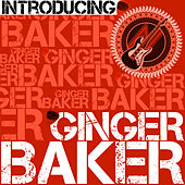 Introducing Ginger Baker by Ginger Baker