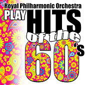 Play Hits of the 60's by Royal Philharmonic Orchestra