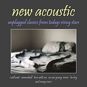 New Acoustic: Unplugged Classics from Todays Rising Stars by Various Artists
