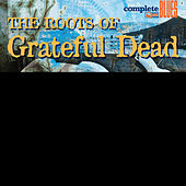 The Roots Of The Grateful Dead de Various Artists