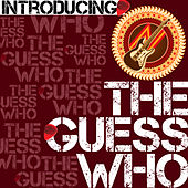 Introducing the Guess Who by The Guess Who
