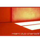 Miami Club Charts, Vol. 4 by Various Artists