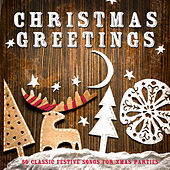 Christmas Greetings (50 Classic Festive Songs for Xmas Parties) by Various Artists