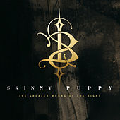 The Greater Wrong of the Right (Remastered) von Skinny Puppy