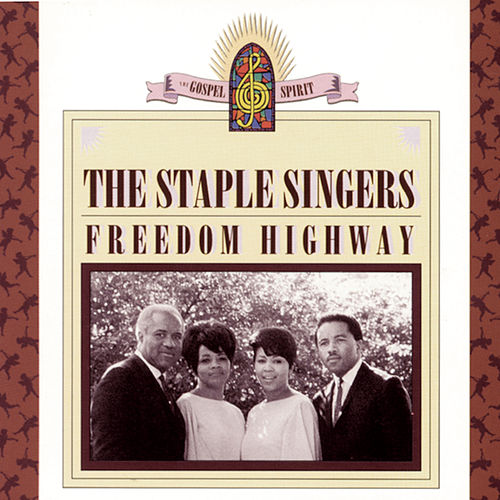 Freedom Highway by The Staple Singers