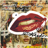 Smooth Times Play Madonna Chill Out de Smooth Times