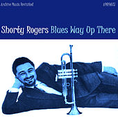 Blues Way up There di Shorty Rogers