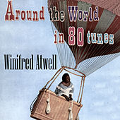 Around the World in 80 Tunes by Winifred Atwell