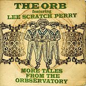 More Tales From The Orbservatory by The Orb