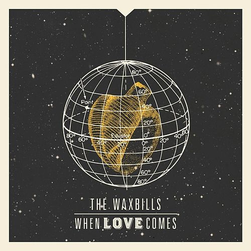 When Love Comes von The Waxbills