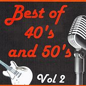 Best of 40's and 50's, Vol. 2 by Various Artists