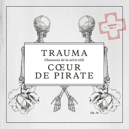 Trauma - Chansons de la série télé (Saison No. 5) by Coeur de Pirate