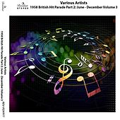1958 British Hit Parade Part 2: June - December, Vol. 3 by Various Artists