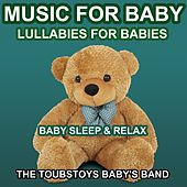 Music for Baby (Lullabies for Babies - Baby Sleep and Relax) de The Toubstoys Baby's Band
