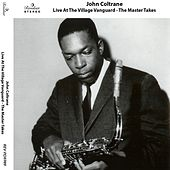 Live At the Village Vanguard - the Master Takes by John Coltrane