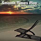 Smooth Times Play Take That Chill Out de Smooth Times