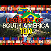 Legends of South America: 100 de Various Artists