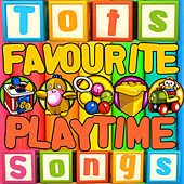 Tots Favourite Playtime Songs by Songs For Toddlers