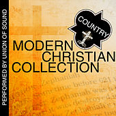 Modern Christian Collection: Country by Union Of Sound