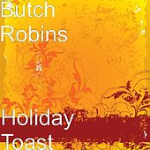 Holiday Toast by Butch Robins