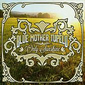 Only Sunshine by Blue Mother Tupelo