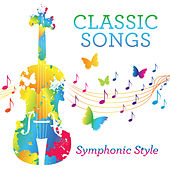 Classic Songs, Symphonic Style by Various Artists