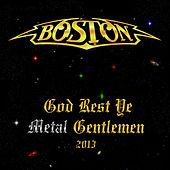 God Rest Ye Metal Gentleman 2013 von Boston