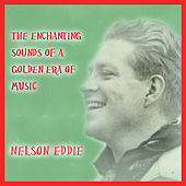 Those Were the Days - Nelson Eddy by Nelson Eddy