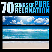 70 Songs of Pure Relaxation von Various Artists