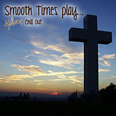 Smooth Times Play Hillsong Chill Out de Smooth Times