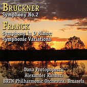Bruckner: Symphony No. 2 in C Minor - Franck: Symphony in D Minor; Symphonic Variations for Piano and Orchestra de Dana Protopopescu