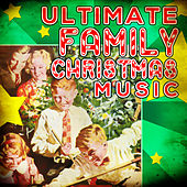 Ultimate Family Christmas Music by Various Artists