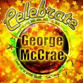 Celebrate: George Mccrae by George McCrae