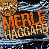 Simply Merle Haggard (Live) by Merle Haggard