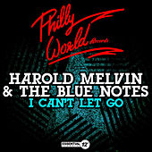 I Can't Let Go by Harold Melvin & The Blue Notes