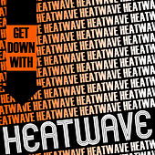 Get Down with Heatwave by Heatwave