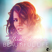 Beautiful Life by Judy Torres