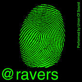 @Ravers by Union Of Sound