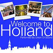 Welcome to Holland by Union Of Sound