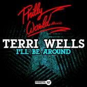 I'll Be Around by Terri Wells