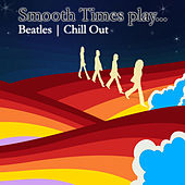 Smooth Times Play Beatles Chill Out de Smooth Times