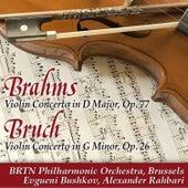 Brahms: Violin Concerto in D Major, Op. 77 - Bruch: Violin Concerto in G Minor, Op. 26 de Evgueni Bushkov