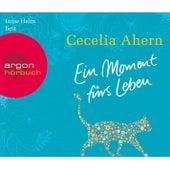 Ein Moment fürs Leben (Gekürzte Fassung) von Cecelia Ahern